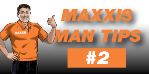 MAXXIS MAN TIP #2 – KNOW THE NUMBERS!